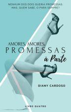Amores, Amores, Compromissos à Parte by DianyCardoso