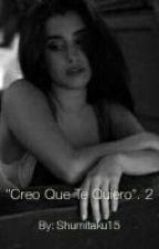 Creo Que Te Quiero 2 -Camren  by LSsweetJergi