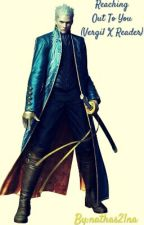 Reaching Out To You (Vergil X Reader)DMC 4 by nathas21na