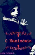 O Manicômio (Parado) by Raposa_Risonha