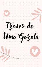 Frases De Uma Garota Má❤ by carladanielly1426