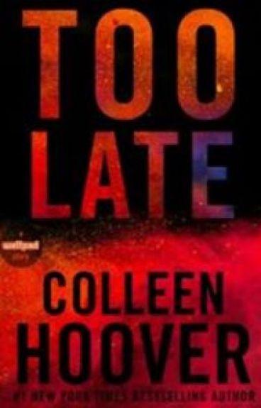 Too Late (Tarde Demais) - Colleen Hoover (Português)