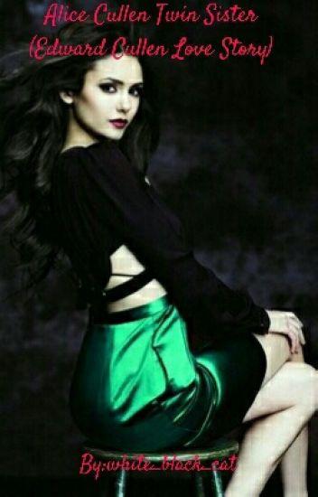 Alice Cullen twin sister (Edward Cullen love story)