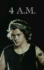 4 A.M. (Harry Styles Bulgarian Fanfiction) by Hazzaxxwonderland