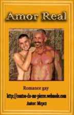 Amor Real. (Romance Gay) by MrPierre2