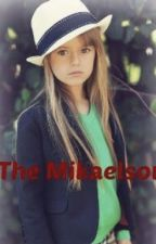 The Mikaelson ( a TVD fanfic ) *Under Editing* by InsomniacFOX