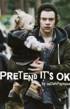 Pretend it's ok | h.s by wigglehaz