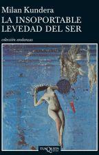 La insoportable levedad del ser - Milan Kundera by DanielaLpez415