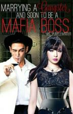 Marrying A Gangster And Soon To Be A Mafia Boss[OnGoing] by Ms_PurpleWriter