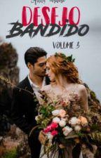 Desejo Bandido-3°Livro- Série Máfia Cauvanagh(Sem Previsão)  by AnnyCardoso