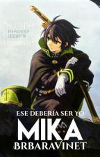 Ese Deberia Ser Yo, Mika ❀MikaYuu a.u❀ |One-shot| by BrbaraVinet