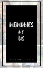 Memories Of Us || Maiden au by stateofguthrie