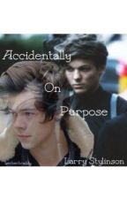 Accidentally On Purpose (Larry Stylinson AU) by thestylinsonship