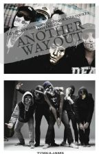 Another Way Out || Hollywood Undead and 9Lives  || Fanfic || by XxCharlieScene