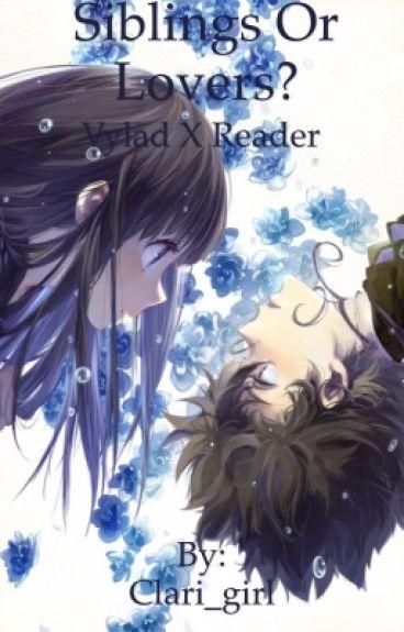 Siblings or lovers (VyladxReader)