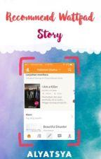 Recommend Wattpad Story by alyatsya