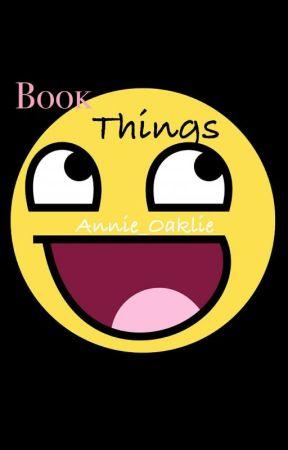 Book Things  by Annie_Oaklie
