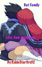 Love And Happiness  by RobinStarfire32