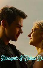 Divergent: If Tobias Died by dedicatedauntless