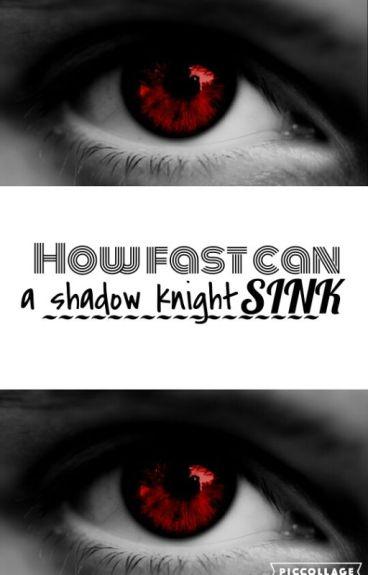 How Fast Can A Shadow Knight Sink // Laurmau FF