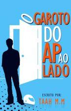 O Garoto Do Ap Ao Lado by TaahMM5