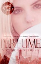 PERFUME by victoriaholfmess