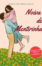 Noiva De Mentirinha by sabrinabella4