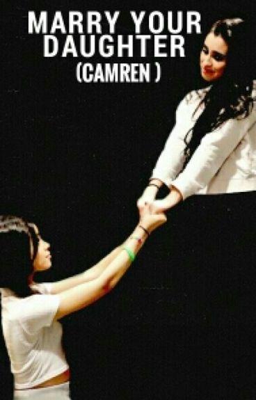 Marry Your Daughter(camren)