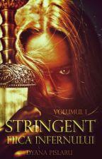 STRINGENT Vol. 1 Fiica Infernului by DyanaPislaru