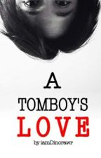 A Tomboy's Love (Kaye Cal) by iamDinorawr