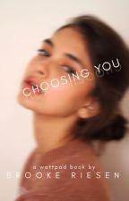 Choosing You by kitacookie03