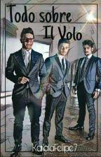 Todo sobre IL VOLO 🌹👏 by KarolaFelipe7