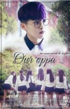 OUR OPPA> [ xiumin x Gfriend FF ]_complete by babywen95