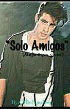 """Sólo """"Amigos""""(Alejo Igoa Y Tu) TERMINADA. by OfficNauIren"""