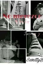 No Merezco Vivir  *Justin Bieber*  EDITANDO by SwettyBieber