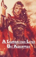 A Dangerous Love (MCD Boys X Reader) by Kasiemay