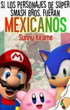 Si los personajes de Super Smash Bros fueran Mexicanos©『Editando nwn』 by Sunny-Kirame