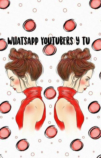 whatsapp ( youtubers y tu )