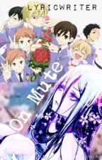 On Mute (Ouran High School Host Club fan fiction) COMPLETED by LongingForYesterday