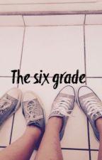 The six grade by thekawaiigirl2004