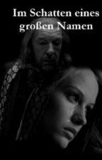 Im Schatten eines großen Namen by GwendolynDumbledore