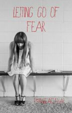 Letting Go Of Fear by love_3690