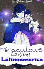 Miraculous Ladybug latinoamérica by MelodyAgreste