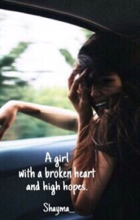 A girl with a broken heart and high hopes. by shayma__
