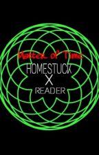 A Matter of Time (homestuck x reader)  by homestuckrarara