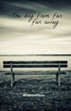 The boy from far far away. by hxbibaa