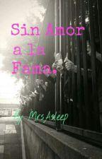 Sin amor a la fama (The Vamps) by origenofcoexist