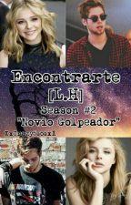 """Encontrarte [L.H] Season #2 """"Novio Golpeador"""" by XxCrazy5sosxX"""