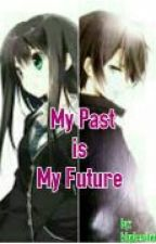 My Past is My Future by khylesilverjustice