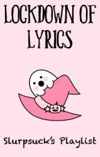 Lockdown of Lyrics by InsertYaoiHere